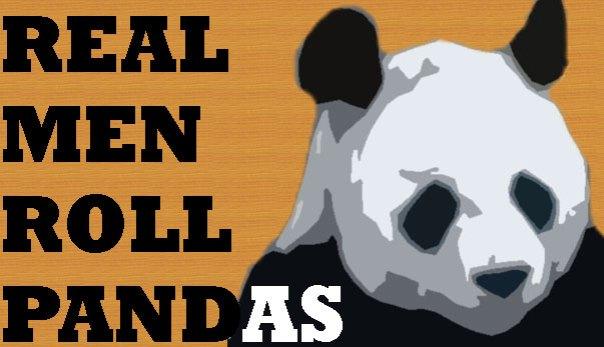 Real Men Roll Pandas
